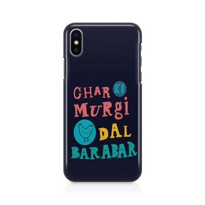 Ghar Ki Murgi Dal Barabar Case For IPHONE XS MAX