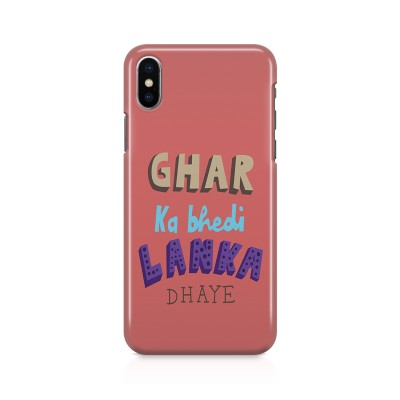 Ghar Ka Bhedi Lanka Dhaye Case For IPHONE XS MAX