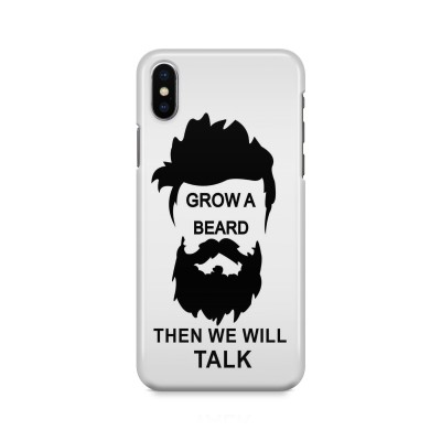 Grow A Beard Then We Will Talk Case For IPHONE XS MAX