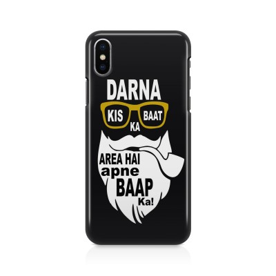 Darna Kis Baat Ka, Area Hai Apne Baap Ka! Case For IPHONE XS MAX