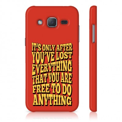 It'S Only After You'Ve Lost Everything That You Are Free To Do Anything Case For  Samsung Galaxy J7 Pro