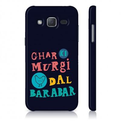 Ghar Ki Murgi Dal Barabar Case For  Samsung Galaxy J7 Pro