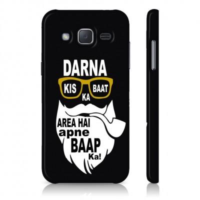 Darna Kis Baat Ka, Area Hai Apne Baap Ka! Case For  Samsung Galaxy J7 Pro