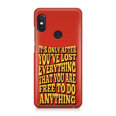 It'S Only After You'Ve Lost Everything That You Are Free To Do Anything Case For  Redmi Note 5 Pro