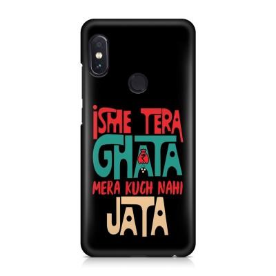 Isme Tera Ghata Mera Kuch Nahi Jata Case For  Redmi Note 5 Pro