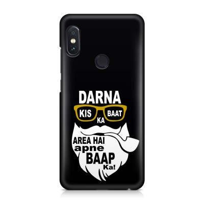 Darna Kis Baat Ka, Area Hai Apne Baap Ka! Case For  Redmi Note 5 Pro
