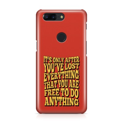 It'S Only After You'Ve Lost Everything That You Are Free To Do Anything Case For  Oneplus 5T