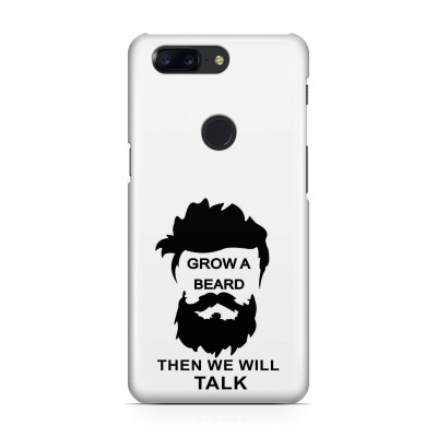 Grow A Beard Then We Will Talk Case For  Oneplus 5T
