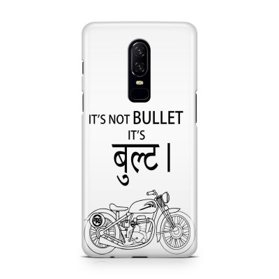 It'S Not Bullet Case For  OnePlus 6