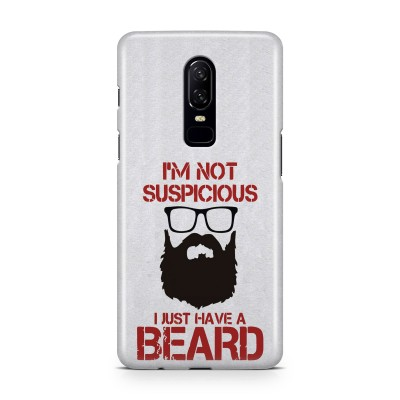 I'M Not Suspicious, I Just Have A Beard Case For  OnePlus 6