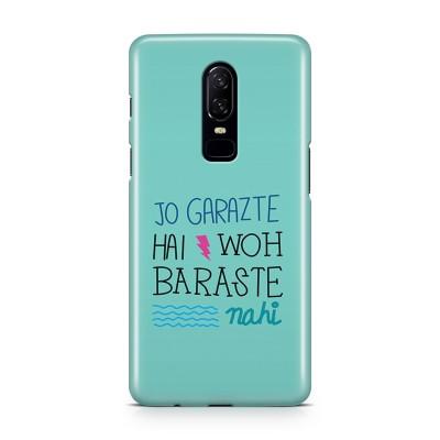 Jo Garazte Hai Who Baraste Nahi Case For  OnePlus 6