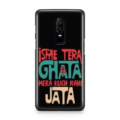 Isme Tera Ghata Mera Kuch Nahi Jata Case For  OnePlus 6