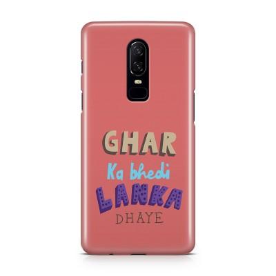 Ghar Ka Bhedi Lanka Dhaye Case For  OnePlus 6