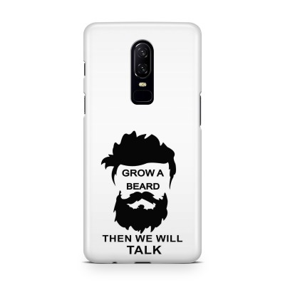 Grow A Beard Then We Will Talk Case For  OnePlus 6