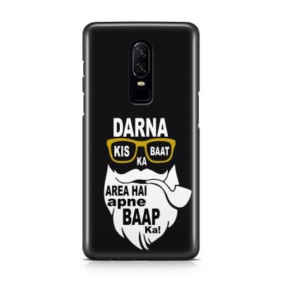 Darna Kis Baat Ka, Area Hai Apne Baap Ka! Case For  OnePlus 6